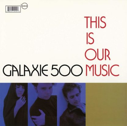 GALAXIE 500 This Is Our Music LP