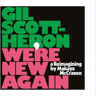 GIL SCOTT HERON We're New Again (A Re-imagining by Makaya McCraven) CD