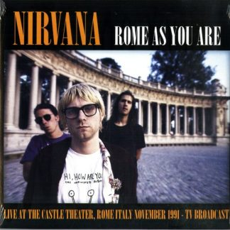 NIRVANA Rome As You Are Live At The Castle Theatre LP