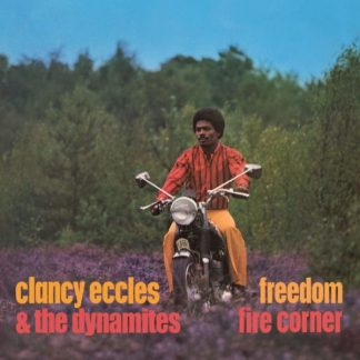 CLANCY ECCLES & DYNAMITES Freedom / Fire Corner 2CD