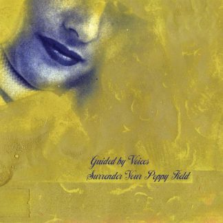 GUIDED BY VOICES Surrender Your Poppy Field CD