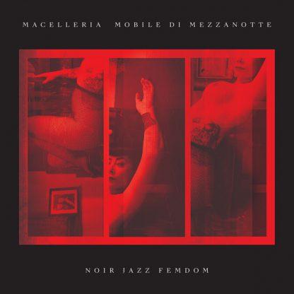 MACELLERIA MOBILE DI MEZZANOTTE Noir Jazz Femdom LP Limited Edition