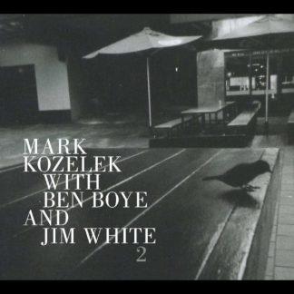 MARK KOZELEK with BEN BOYE & JIM WHITE - 2 (two) CD