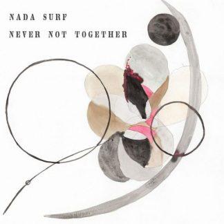 NADA SURF Never Not Together CD