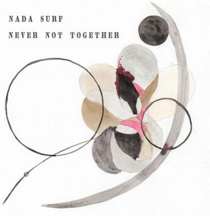 NADA SURF Never Not Together LP