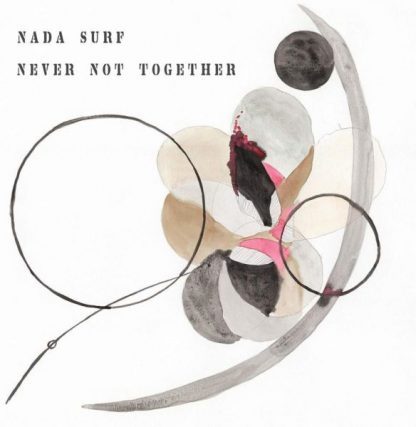 NADA SURF Never Not Together LP Limited Edition