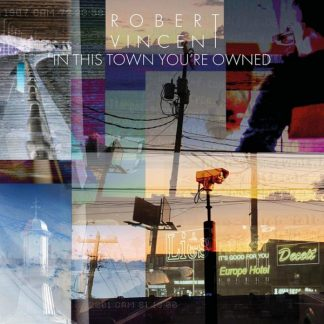 ROBERT VINCENT In This Town You're Owned LP Limited Edition
