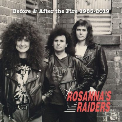 ROSANNA'S RAIDERS Before And After The Fire 1985-2019 2CD