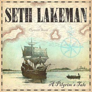 SETH LAKEMAN A Pilgrim's Tale CD