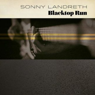 SONNY LANDRETH Blacktop Run LP Limited Edition