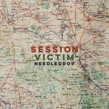 SESSION VICTIM Needledrop LP