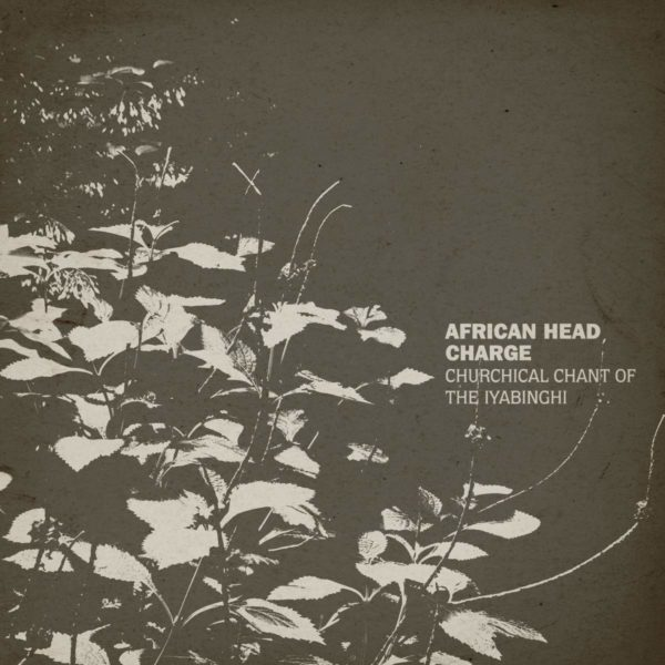 AFRICAN HEAD CHARGE Churchical Chant Of The Iyabinghi LP Limited Edition
