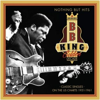 B.B. KING Golden Decade - Nothing But Hits: Classic Singles CD