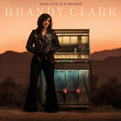 BRANDY CLARK Your Life Is A Record CD