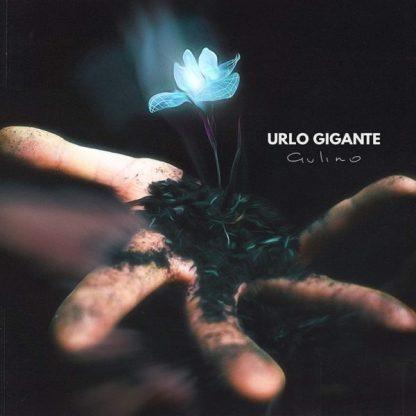 GIOVANNI GULINO (Marta Sui Tubi) Urlo Gigante CD