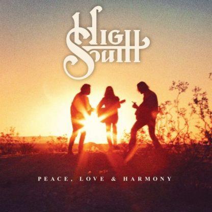 HIGH SOUTH Peace Love& Harmony CD