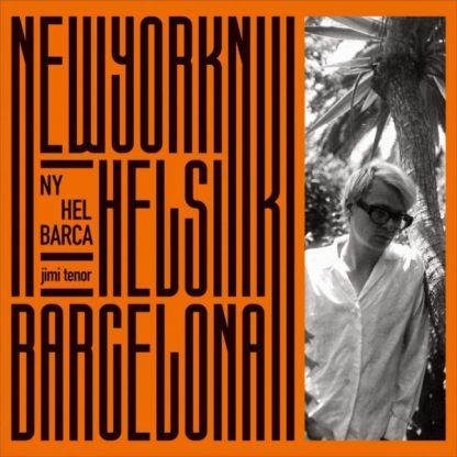 JIMI TENOR Ny Hel Barca (New York Helsinki Barcelona) 2CD