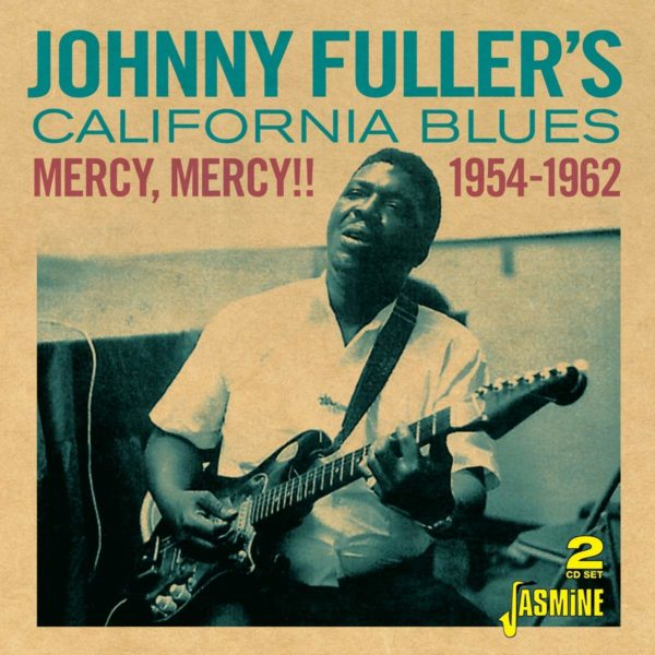 JOHNNY FULLER California Blues - Mercy Mercy 1954-1962 2CD