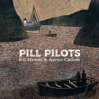 KIT HAWES & AARON CATLOW Pill Pilots CD