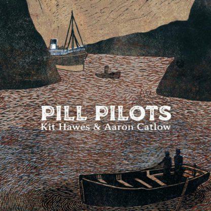 KIT HAWES & AARON CATLOW Pill Pilots CD