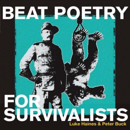 LUKE HAINES & PETER BUCK Beat Poetry For Survivalists DLP