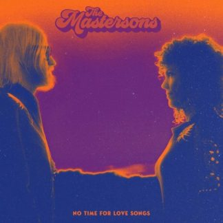 MASTERSONS No Time For Love Songs CD