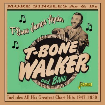 T-BONE WALKER T-Bone Jumps Again - More Singles A's & B's 1947-1950 CD